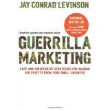 Guerrilla Marketing, 4th edition: Easy and Inexpensive Strategies for Making Big Profits from Your Small Business (Paperback)By Jay Conrad Levinson