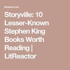 Storyville: 10 Lesser-Known Stephen King Books Worth Reading | LitReactor