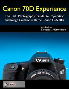 Canon 70D Experience Camera Guide