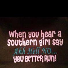 When you hear a Southern girl say AHHH Hell NO - YOU BETTER RUN! #RUNCHAT #QTD