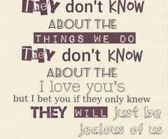 They Don't Know About Us