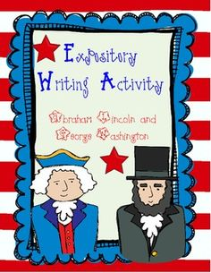 """The CCSS state that first graders should """"write informative/explanatory texts in which they name a topic, supply some facts about the topic, and provide some sense of closure."""" Let's celebrate what kids know about Lincoln and Washington! This product contains everything you need for a writing center."""