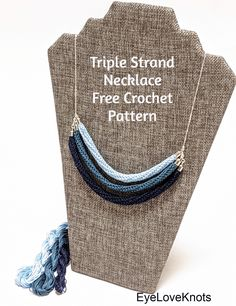 Triple Strand Necklace – Free Crochet Pattern for EyeLoveKnots from Double Knotted Crochet Crochet Necklace Pattern, Knitted Necklace, Crochet Hooks, Free Crochet, Crochet Designs, Crochet Patterns, Crochet Ideas, Strand Necklace, Beaded Necklace