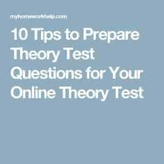 10 Tips to Prepare Theory Test Questions for Your Online Theory Test