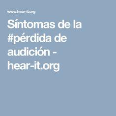 Síntomas de la #pérdida de audición - hear-it.org