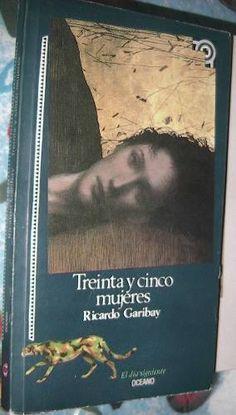 Treinta Y Cinco Mujeres. Ricardo Garibay - $ 89.00