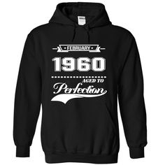 (Shirts) February 1960 Age To Perfection - Order Now- Tag friends and co-workers that might get one ( Discount 10% ) .-------BUY NOW-----