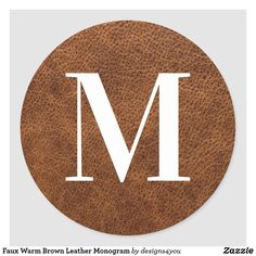 Faux Warm Brown Leather Monogram Classic Round Sticker Monogram Gifts, Christmas Card Holders, Round Stickers, Custom Stickers, Keep It Cleaner, Activities For Kids, Brown Leather, Diy Projects, Warm