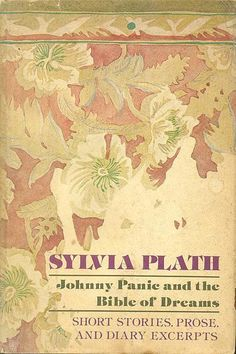 Johnny Panic and the Bible of Dream by Sylvia Plath