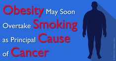 Obesity will likely claim the lead spot as the primary cause of different types of cancer within the next decade, surpassing smoking as a principal cause.