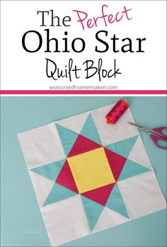 Learn How To Make A Perfect Ohio Star Quilt Block using Half Square Triangles and Quarter Square Triangles. #ohiostarblock #ohiostar #HST #QST #quiltingblocks #quartersquaretriangle #halfsquaretriangle