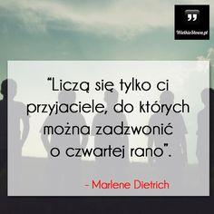 Liczą się tylko ci przyjaciele... #Dietrich-Marlene,  #Przyjaźń