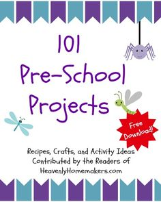 Download a free copy of 101 Preschool Projects.