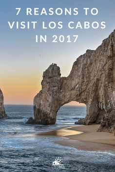 Take a look at these 7 reasons to visit Cabo in 2017 and convince yourself that travelling to Los Cabos will be your best choice.
