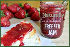 Don't buy jam w/HFCS - learn how to make naturally sweetened Freezer Jam with strawberries or any other fruit. Mmmm...