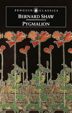 Pygmalion by George Bernard Shaw [The play basis of My Fair Lady. Good Books, Books To Read, My Books, Bernard Shaw Pygmalion, Penguin Classics, My Fair Lady, Penguin Books, Reading Challenge, Book Authors