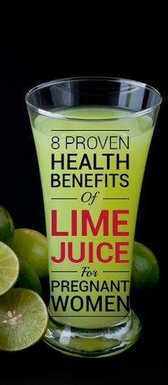 Also lime juice during pregnancy is known to offer additional health ...