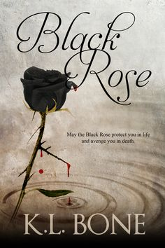 """Read """"Black Rose"""" by K. Bone available from Rakuten Kobo. """"May the Black Rose protect you in life and avenge you in death."""" – Vow of the Black Rose Six hundred years ago, the Mui. I Love Books, Books To Read, Beautiful Book Covers, Book Cover Art, Dark Fantasy, Book 1, Audio Books, Thriller, Reading"""