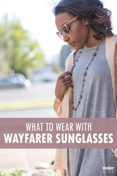 Wayfarer sunglasses are our favorite go-to accessory. Find out what to wear to complete a carefree look at #MeijerStyle. @candacemread