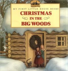 Christmas in the Big Woods (Little House Picture Book): Laura Ingalls Wilder, Renee Graef: 9780064434874: Amazon.com: Books