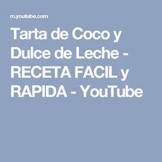 Tarta de Coco y Dulce de Leche - RECETA FACIL y RAPIDA - YouTube