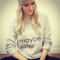 Maybe Later Sweatshirt | Spotted on @lindsay eller