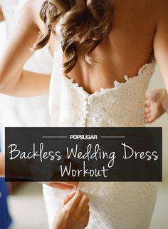 4 Moves to Wow in Your Backless Wedding Dress - A little bit sexy and a little bit demure, a backless wedding dress can hit the perfect note on your big day. To wow with your posterior as you walk down the aisle, here are a few exercises that tone your back (and backside!).