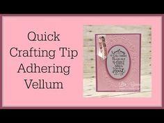 Quick Crafting Tip - Adhering Vellum - YouTube