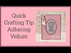 Quick Crafting Tip - Adhering Vellum - YouTube