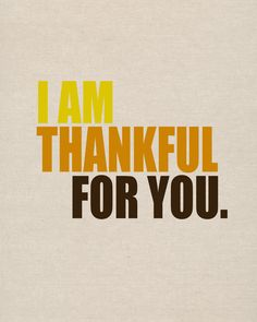 Thankful for you...