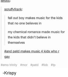 This is probably the most accurate thing I have ever read <<True. I am all but I really need to listen to MCR. Add that to the list Emo Band Memes, Emo Bands, Music Bands, Music Humor, Music Memes, Music Quotes, Brendon Urie, Tumblr Funny, Funny Memes