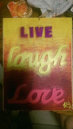 Beautiful 8x10 colorful painting with the saying LIVE LAUGH LOVE in 3D. A truly one of a kind piece! Handmade in the USA . - $29.99