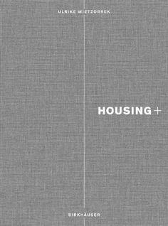 Housing+: On Thresholds, Transitions, and Transparencies: Amazon.de: Ulrike Wietzorrek: Englische Bücher