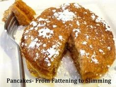 From Fattening to Slimming! These pancakes are totally healthy, and SO good! Recipe: 1/2 Cup Oats (blended into flour) 1 Cup Mashed Sweet Potato 1 Cup Wheat Flour 2 Cups Milk (Almond or skim) 1 Tbsp. Baking Powder 1 teas. Salt 2 Tbsp. Brown Sugar 1 Egg 1/2 teas cinnamon pinch of nutmeg Blend up oats, then add everything else. Blend. Cook on griddle or skillet at 350 degrees F. Enjoy!
