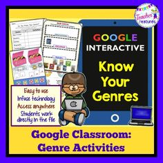 GOOGLE CLASSROOM: GENRES Google Interactive products increase student engagement and are a perfect way to infuse technology into your classroom. You can access this product from any location!