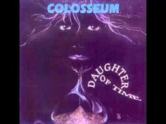 Colosseum - Daughter Of Time(1970) - Full Album