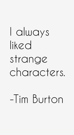 39 most famous tim burton quotes and sayings. these are the first 10 quotes we have for him. Tim Burton Art, Tim Burton Style, Tim Burton Films, Tim Burton Characters, Words Quotes, Me Quotes, Sayings, Goth Quotes, Horror Quotes