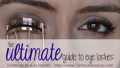 The Ultimate Eye Lash Guide: How to Look Like You Are Wearing Falsies When You Aren't ~15MinuteBeauty.com