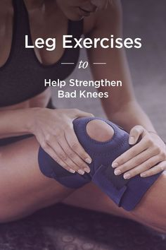 Quad and Hamstring Exercises to Strengthen Bad Knees