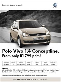 """Purchase a new Volkswagen Polo Vivo from R1 799 pm. Features include: Aircon, 14""""steel wheels, airbags, alarm, electronic immobilser, central locking system and more.   Retail price: R145 700 Term: 72 months Instalment: R1 799 pm Interest: 10%  Deposit: 10% (R14 570) Balloon: 36% (R52 452) Total amount payable: R181 978"""