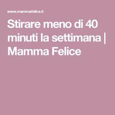 Stirare meno di 40 minuti la settimana | Mamma Felice