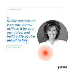"""""""Define success on your own terms, achieve it by your own rules, and build a life you're proud to live."""" — Anne Sweeney, Co-Chair of Disney Anne Sweeney, Motivational Leadership Quotes, Jack Welch, Define Success, Graphic Quotes, Free Quotes, Royalty, Presentation, Social Media"""