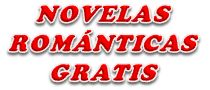 NOVELAS ROMANTICAS GRATIS