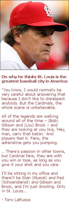 Baseball in St Louis, according to LaRussa