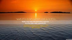 """""""Ey Rabbim! Şeytanın kışkırtmalarından ve onların benim yanımda bulunmalarından sana sığınırım."""" [Mü'min: 97-98]"""