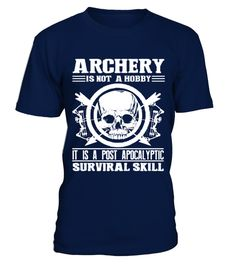 # Archery Survival Skill T Shirt best sport team player gift .  HOW TO ORDER:1. Select the style and color you want: 2. Click Reserve it now3. Select size and quantity4. Enter shipping and billing information5. Done! Simple as that!TIPS: Buy 2 or more to save shipping cost!This is printable if you purchase only one piece. so dont worry, you will get yours.Guaranteed safe and secure checkout via:Paypal | VISA | MASTERCARD