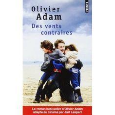 Des vents contraires Olivier Adam