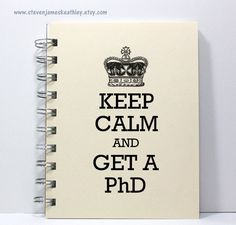 Keep calm ang get a PhD