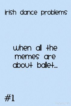 Here is a collection of great dance quotes and sayings. Many of them are motivational and express gratitude for the wonderful gift of dance. Irish Dance Humor, Irish Dance Quotes, Dancer Quotes, Ballet Quotes, Dancer Problems, Hip Problems, Waltz Dance, Irish Step Dancing, Dance Memes