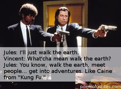 Read movie quotes from the famous Quentin Tarantino film, Pulp Fiction starring John Travolta, Samuel L. Pulp Fiction Quotes, Fiction Movies, Funny Images Gallery, Funny Pictures, Vegas Quotes, Movie Quotes, Funny Quotes, Quentin Tarantino Films, Walk The Earth